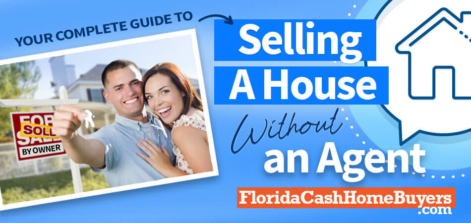 your complete guide to selling your house without a realtor in florida