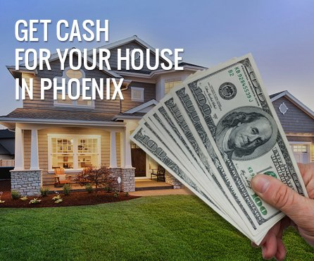 Get Cash for Your House Poenix - 85014