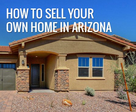 how to sell your own home in arizona