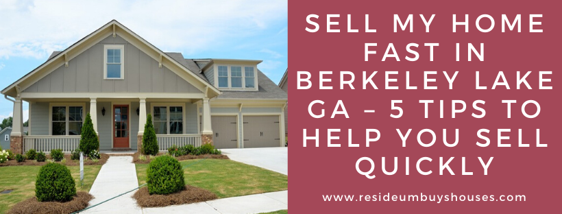 We buy houses in Berkeley Lake GA