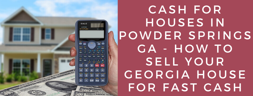 We buy houses in Powder Springs GA