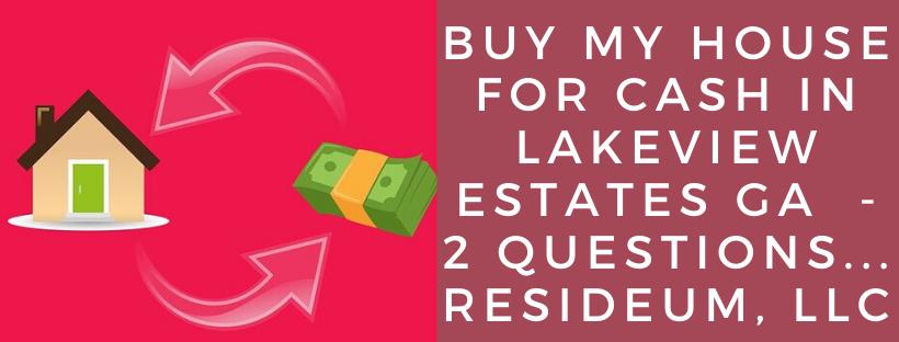 We buy houses in Lakeview Estates GA