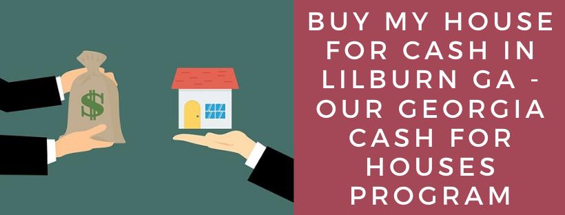 We buy houses in Lilburn GA