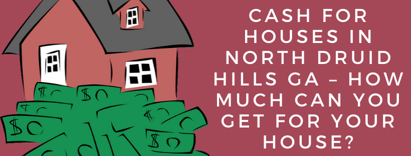 We buy houses in North Druid Hills GA