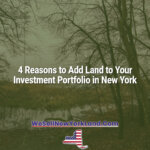 4 Reasons to Add Land to Your Investment Portfolio in New York New York Land Sales Blog