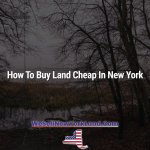 How To Buy Land Cheap In New York New York Land Sales Blog