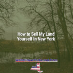 How to Sell My Land Yourself In New York New York