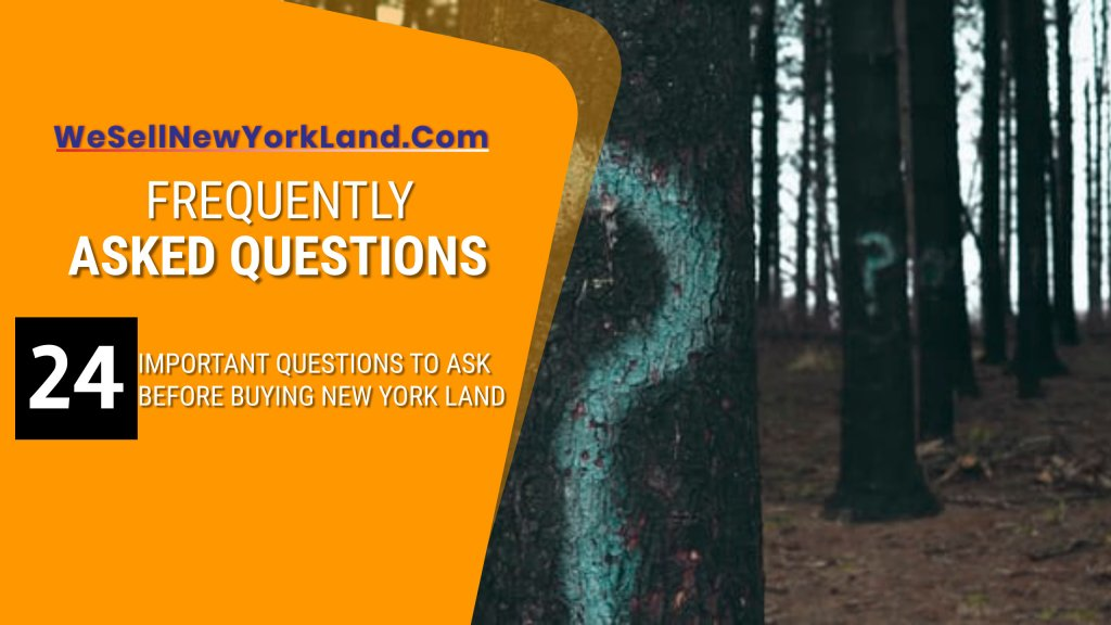 NY Land For Sale Land Frequently Asked Questions Banner www.WeBuyLandNewYork.com