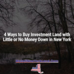 4 Ways to Buy Investment Land with Little or No Money Down in New York New York Land Sales Blog