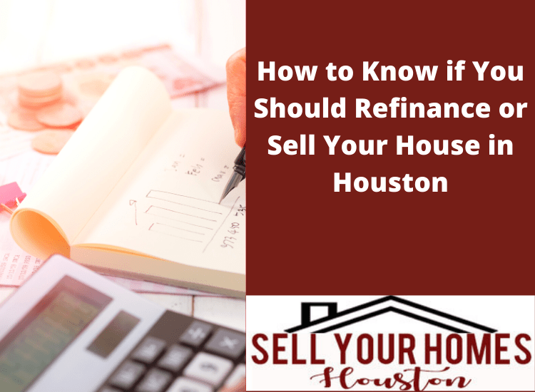 refinance or sell your house in houston