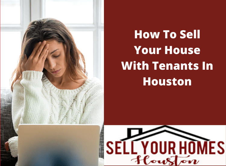 how to sell your house with tenants in houston