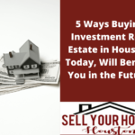 buying real estate investment in Houston