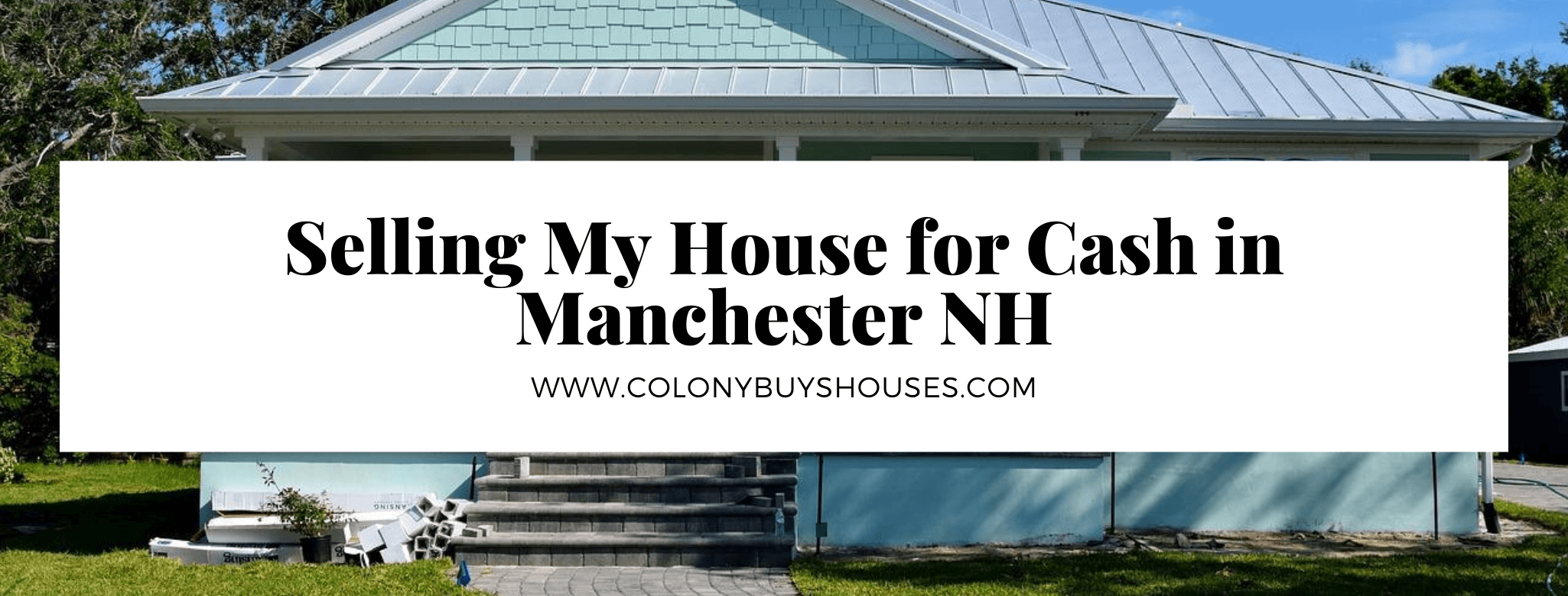 We buy your property in Manchester NH
