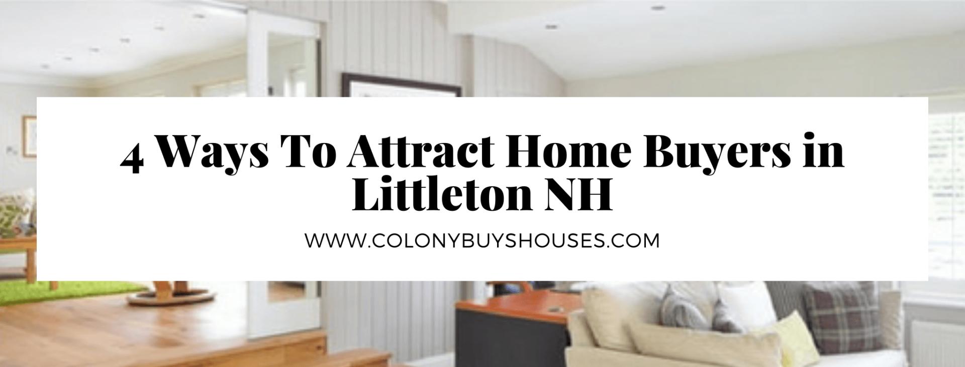 we buy properties in Littleton NH