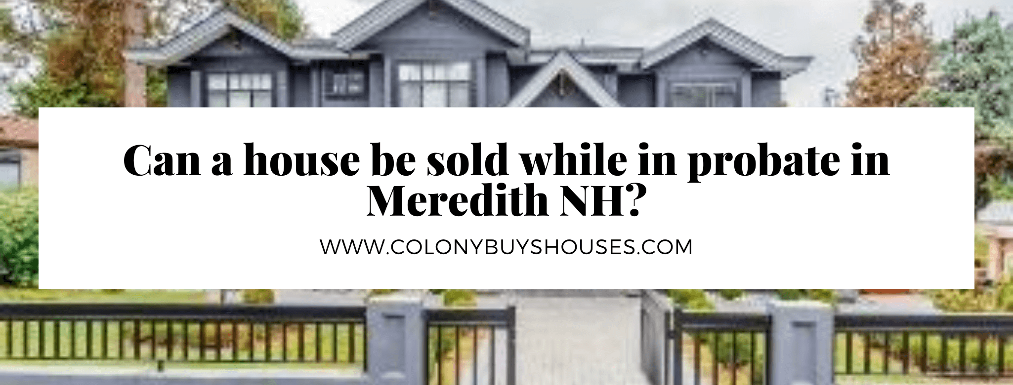 we buy properties in Meredith NH