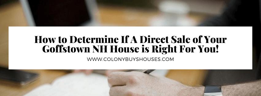 we buy properties in Goffstown NH