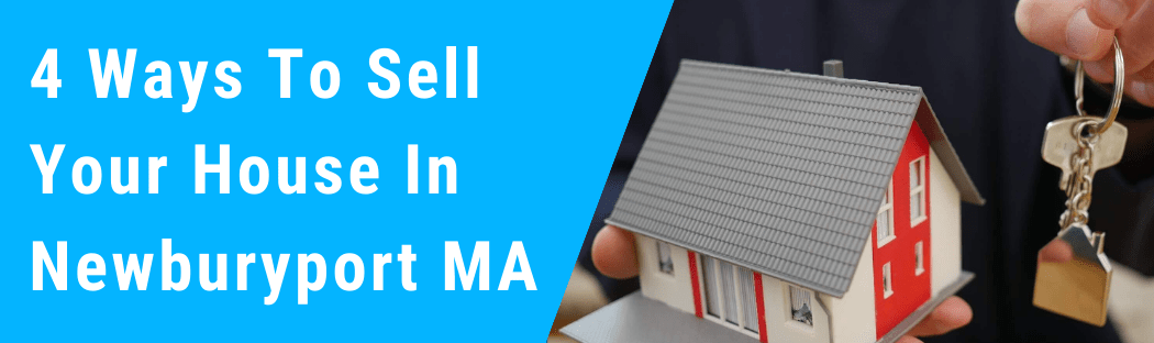 Sell My House In Newburyport MA