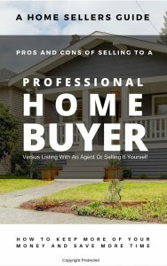 Free Guide Pros and Cons of Selling To A Professional Home Buyer