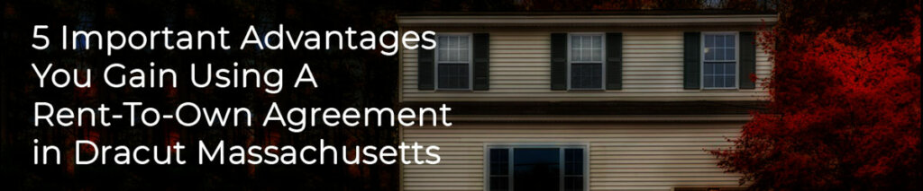 Dracut Massachusetts Home Buyers