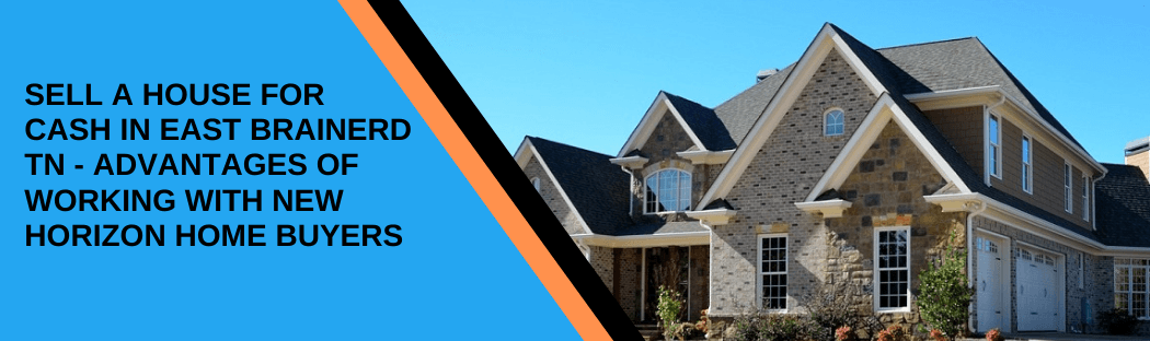 cash for homes in East Brainerd TN