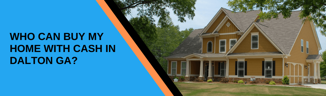 sell my home in Dalton GA