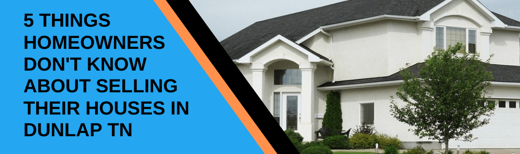 cash for homes in Dunlap TN