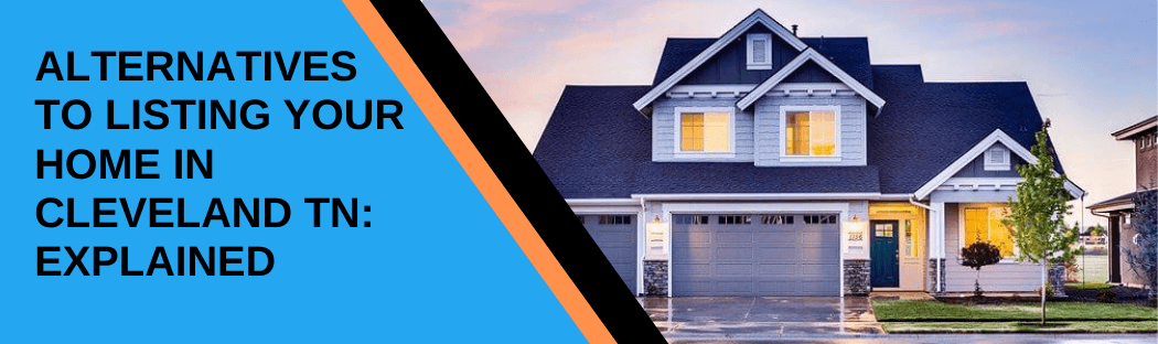 cash for homes in Cleveland TN