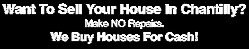 we buy houses Chantilly Virginia