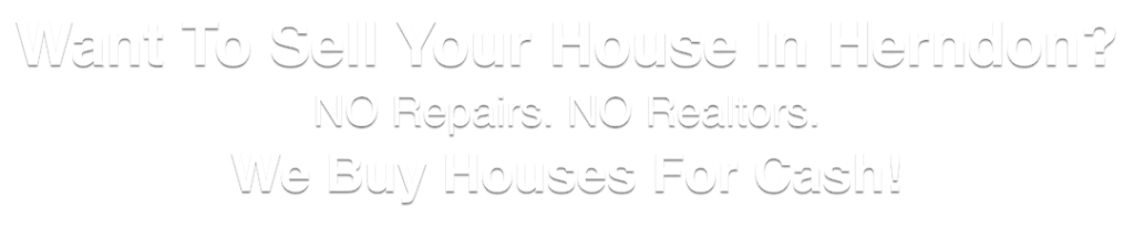 we buy houses Herndon Virginia