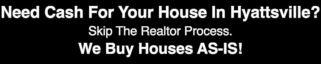 we buy houses in Hyattsville Maryland