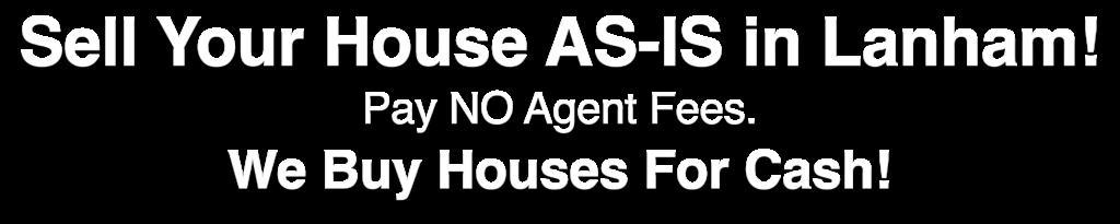 we buy houses in Lanham Maryland