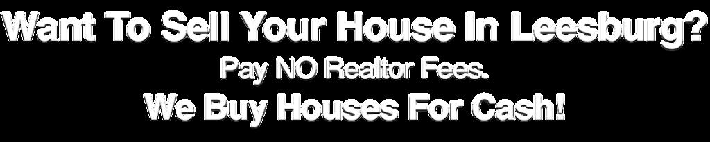 we buy houses Leesburg Virginia