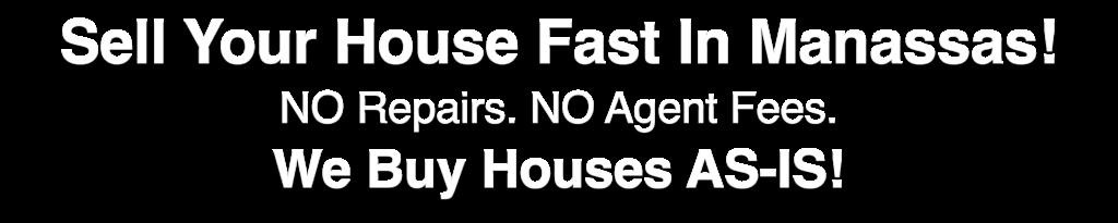 we buy houses Manassas Virginia