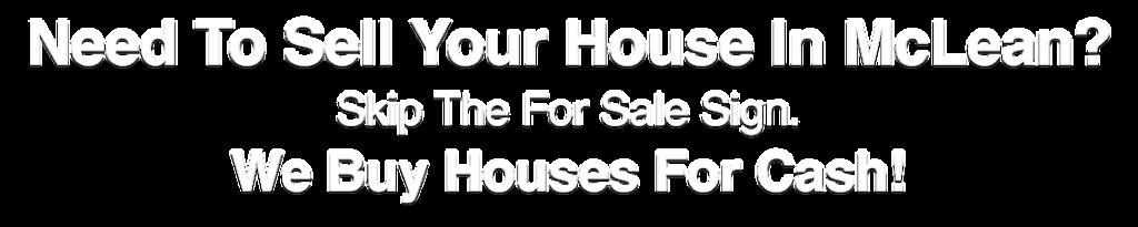 we buy houses in McLean Virginia
