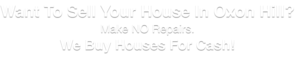 we buy houses in Oxon Hill Maryland