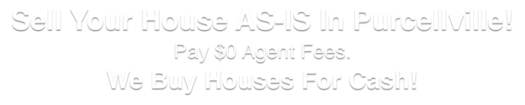 we buy houses in Purcellville Virginia
