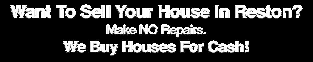 we buy houses in Reston Virginia