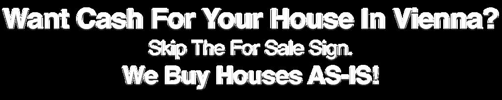 we buy houses in Vienna Virginia
