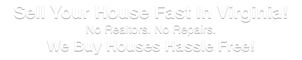 we buy houses in Virginia