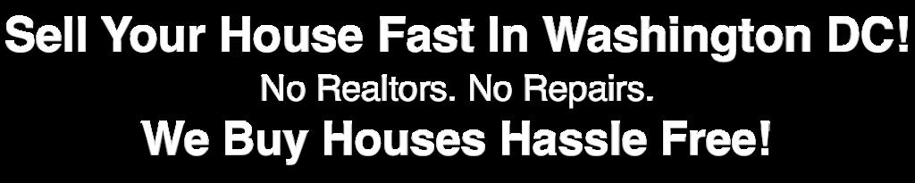 We Buy Houses In Washington DC
