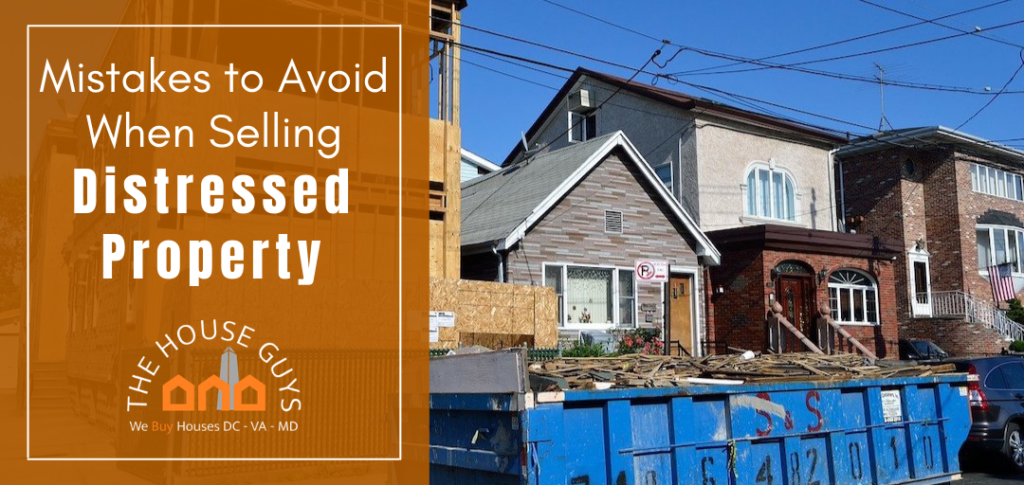 selling distressed property - mistakes to avoid