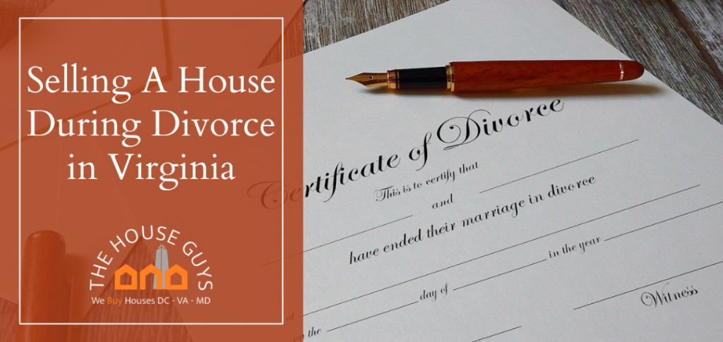 Selling A House During Divorce in Virginia