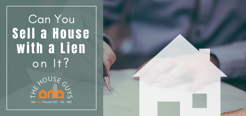 Can You Sell a House with a Lien on It