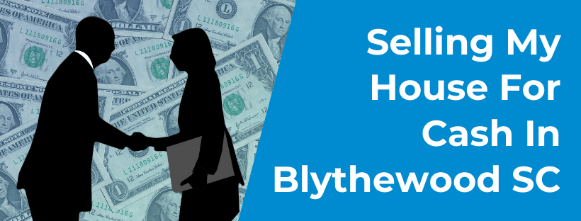 Sell My House In Blythewood SC