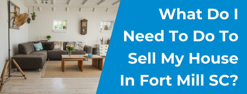 Sell My House In Fort Mill SC