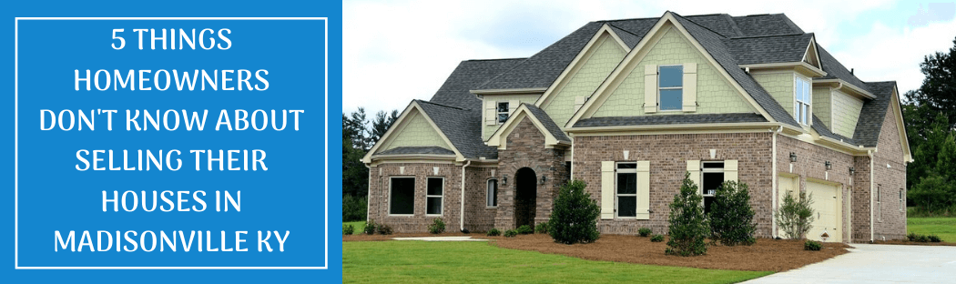 Sell your home in Madisonville KY