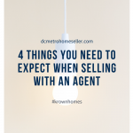 4 Things You Need to Expect When Selling With an Agent in the DC Metro Area
