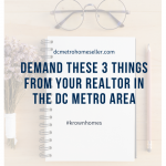 Demand These 3 Things From Your Realtor in the DC Metro Area