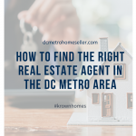 How to Find the Right Real Estate Agent that Fits Your Needs in the DC Metro Area