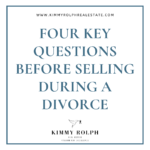 Four Key Questions Before Selling During a Divorce